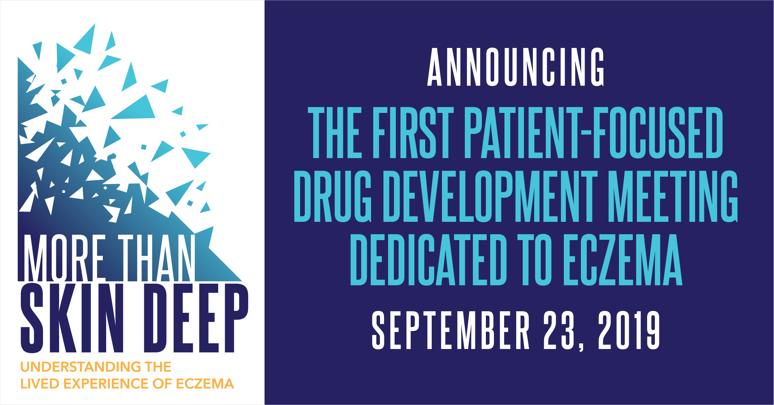 Announcing the first patient-focused drug development meeting dedicated to eczema. September 23, 2019